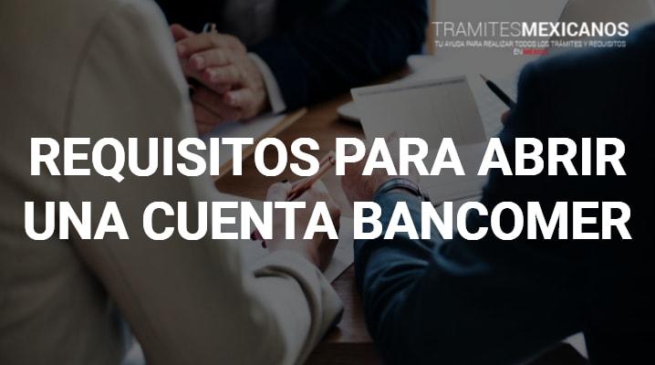 Requisitos para abrir una cuenta en Bancomer
