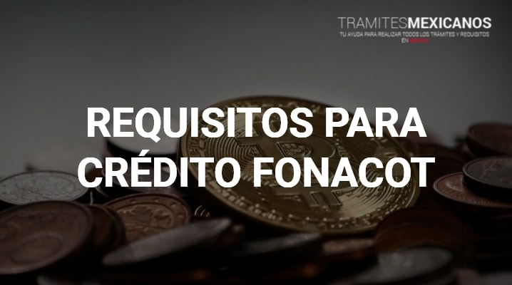 Requisitos para Fonacot