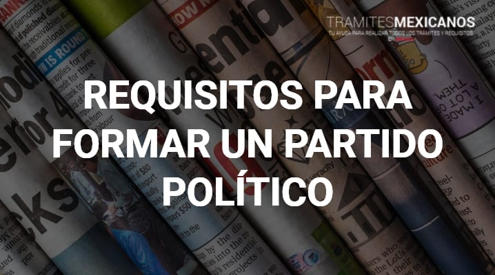 Requisitos para formar un Partido Político