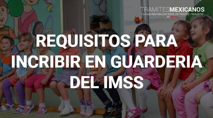 Requisitos para guardería IMSS