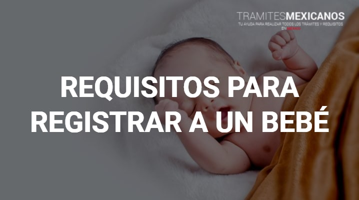 Requisitos para registrar a un bebé