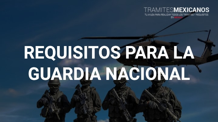 Requisitos para la guardia nacional