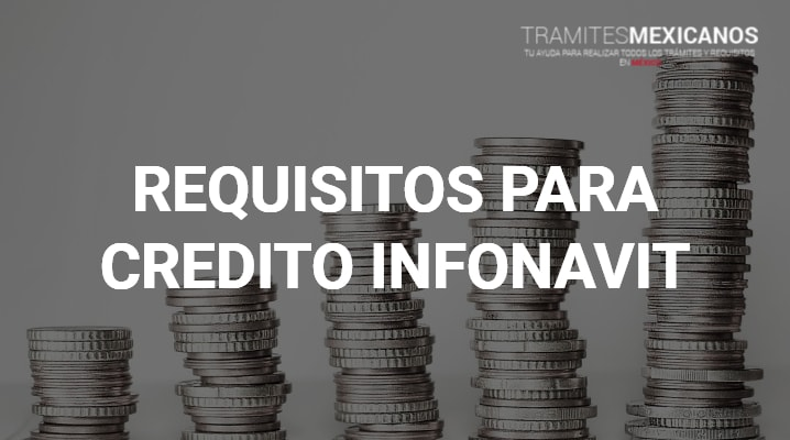 Requisitos para credito infonavit