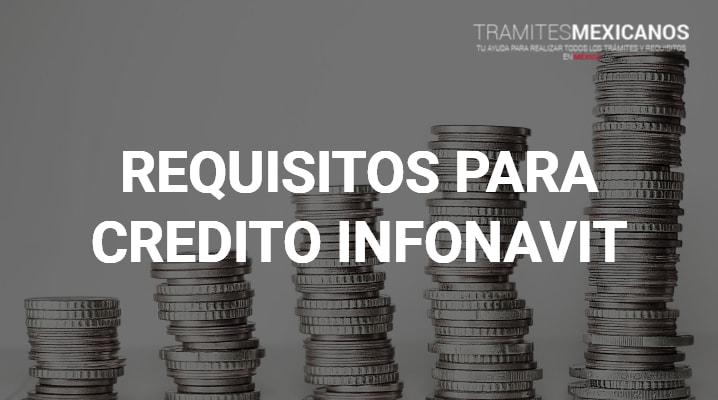 Requisitos para credito infonavit