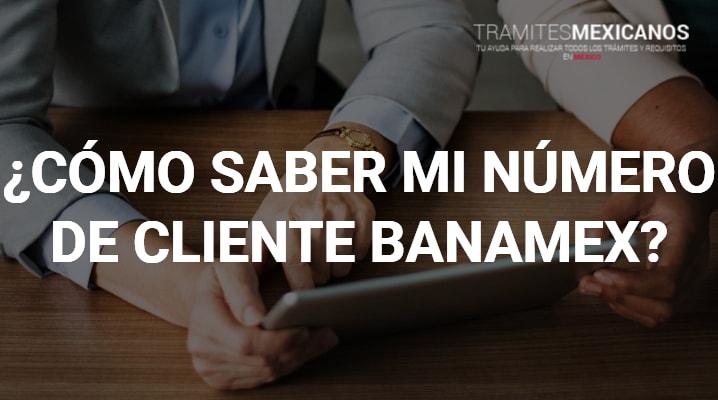 Cómo saber Número de Cliente Banamex