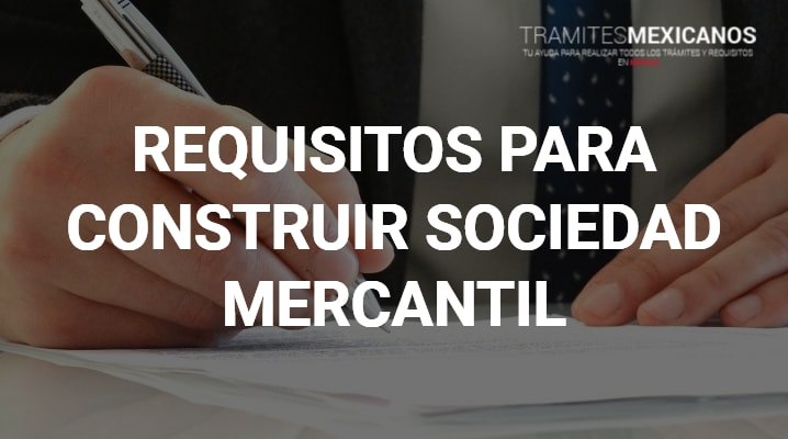 Requisitos para constituir una sociedad mercantil