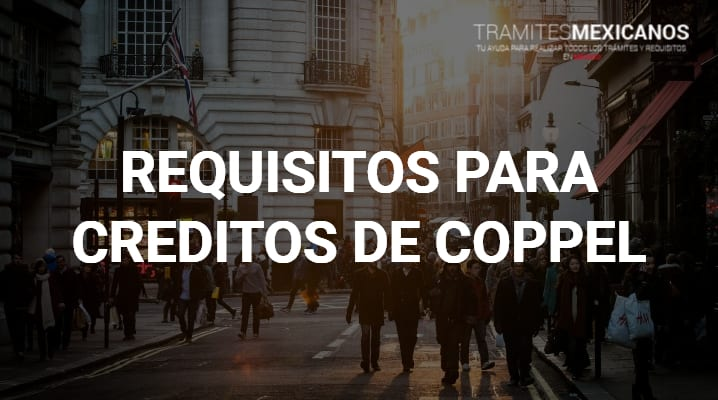 Requisitos para crédito Coppel