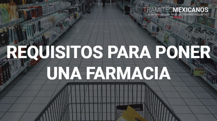 Requisitos para poner una farmacia