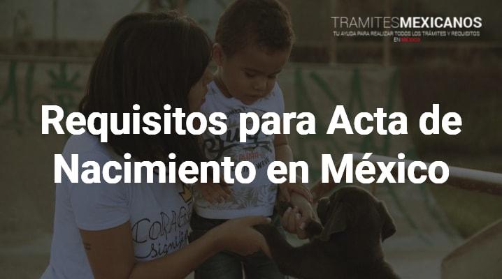Requisitos para Acta de Nacimiento en México