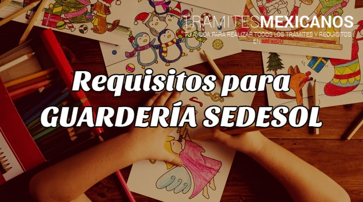 Requisitos para Guardería SEDESOL