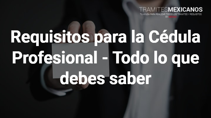 Requisitos para la cédula profesional