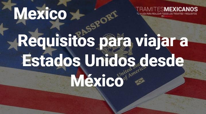 Requisitos para viajar a Estados Unidos desde México