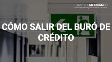 Cómo Salir del Buró de Crédito