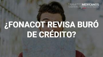 FONACOT Revisa el Buró de Crédito