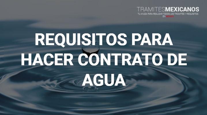 Requisitos para hacer contrato de Agua