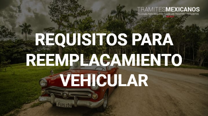 Requisitos para el reemplacamiento