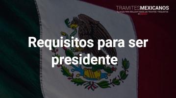 Requisitos para ser presidente