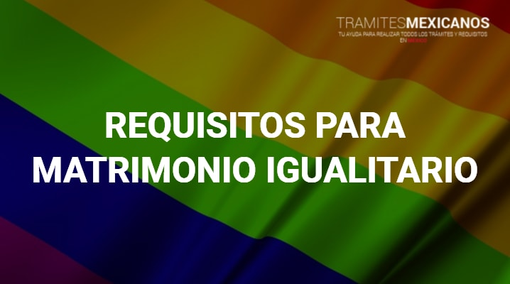 Requisitos para matrimonio igualitario