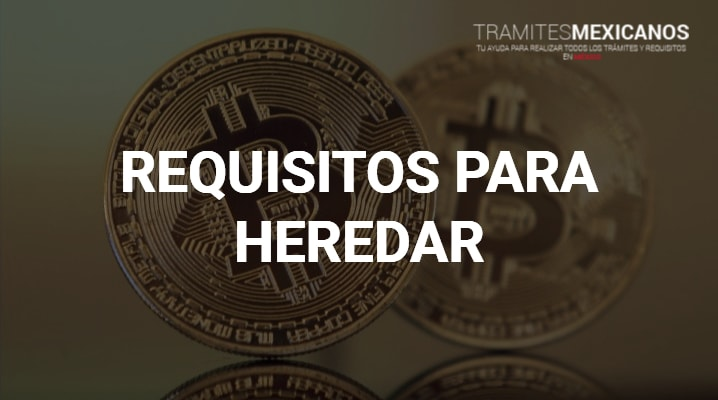 Requisitos para heredar