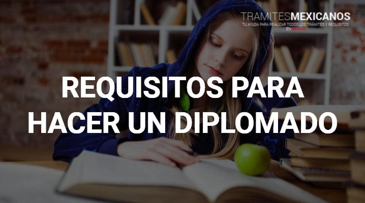 Requisitos para hacer un diplomado